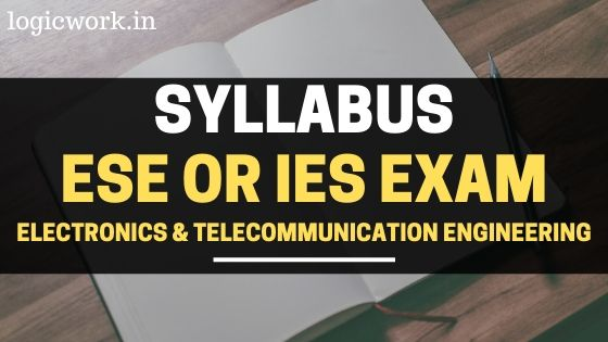ESE IES Syllabus for Electronics and Telecommunication Engineering 2020 Pdf