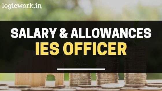 ies officer salary and allowances